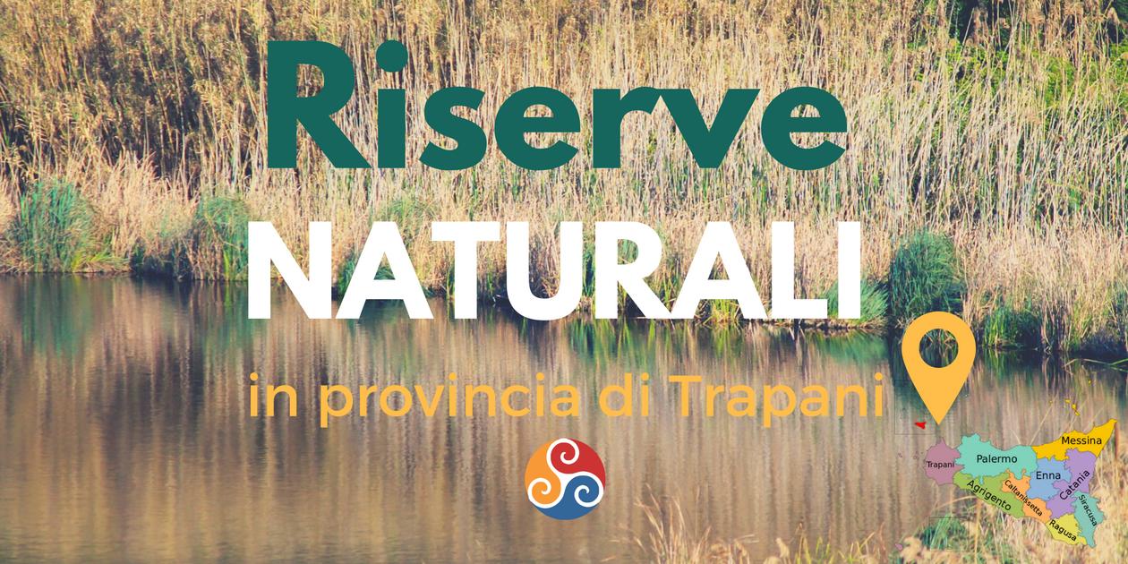 Questa immagine è la copertina di Riserve naturali vicino Trapani, articolo dedicato alle riserve naturali di Trapani e dintorni